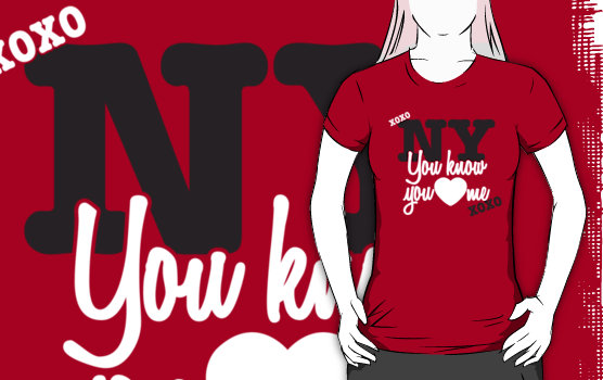 You Know You Love Me NY by Jaxrobyn on Redbubble